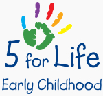 5 for Life Early Childhood logo